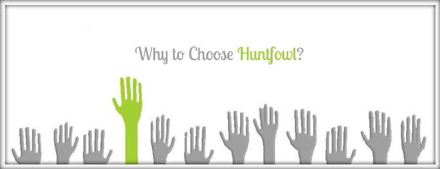 Why to Choose Huntfowl